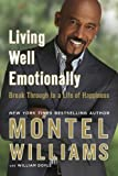 img - for Living Well Emotionally: Break Through to a Life of Happiness Paperback - January 5, 2010 book / textbook / text book