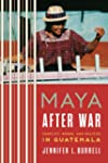 Maya after War: Conflict, Power, and...