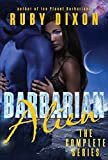 Barbarian Alien - The Complete Serial: A SciFi Alien Serial Romance (Ice Planet Barbarians Book 14)