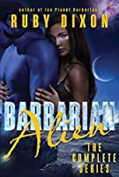 Barbarian Alien - The Complete Serial: A SciFi Alien Romance (Ice Planet Barbarians Book 2) (English Edition)