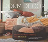 Dorm Decor: Remake Your Space with More Than 35 Projects