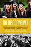 img - for The Rise of Women: The Growing Gender Gap in Education and What It Means for American Schools book / textbook / text book