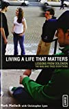 img - for Living a Life That Matters: Lessons from Solomon, the Man Who Tried Everything book / textbook / text book