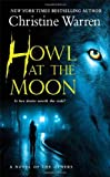 Christine Warren HOWL AT THE MOON (Others Novels)