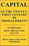 img - for CAPITAL IN THE TWENTY-FIRST CENTURY BY THOMAS PIKETTY - SUMMARY, KEY IDEAS AND FACTS book / textbook / text book