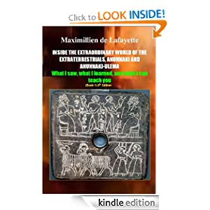 INSIDE THE EXTRAORDINARY WORLD OF THE EXTRATERRESTRIALS, ANUNNAKI AND ANUNNAKI-ULEMA: What I saw, what I learned, and what I can teach you (Extraterrestrials, Aliens and Supernatural)