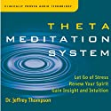 Theta Meditation System  by Jeffrey Thompson