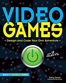 Book Cover: Video Games: Design and Code Your Own Adventure