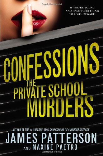 Confessions: The Private School Murders - James Patterson,Maxine Paetro