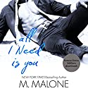 All I Need Is You: The Alexanders, Book 4 Audiobook by M. Malone Narrated by Eva Kaminsky