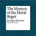 The Mystery of the Marie Roget | Edgar Allan Poe