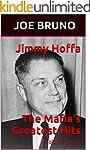 Jimmy Hoffa  The Mafia's Greatest Hit...