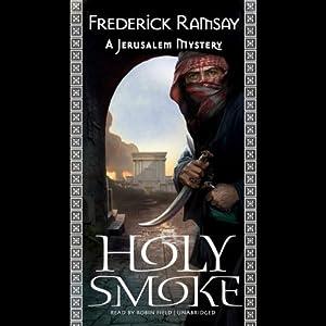 Holy Smoke: A Jerusalem Mystery, Book 3 | [Frederick Ramsay]