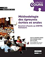 Méthodologie des épreuves écrites et orales : Examen d'accès au CRFPA, Concours