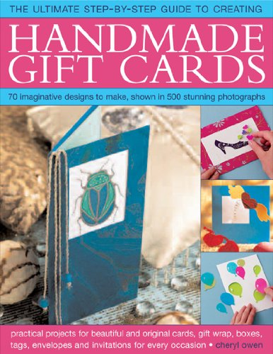 Handmade Gift Cards, Step-by-step Book: Practical Projects for Beautiful and Original Cards, Tags, Gift Wrap, Gift Boxes, Envelopes and Invitations to Suit Every Occasion