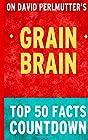 Grain Brain: Top 50 Facts Countdown
