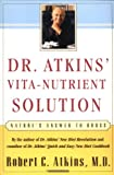 Dr. Atkins Vita-Nutrient Solution: Natures Answer to Drugs