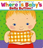 img - for Where is Baby's Belly Button: A Lift-the-flap Book (Karen Katz Lift-the-Flap Books) by Karen Katz (4-Dec-2002) Board book book / textbook / text book