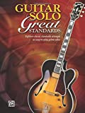 img - for Guitar Solo Great Standards: Eighteen Classic Standards Arranged As Easy-to-Play Guitar Solos book / textbook / text book