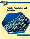 People, Population and Behaviour (Collins Advanced Modular Sciences) (0003224104) by Murray, Peter