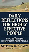 """Daily Reflections for Highly Effective People: Living the """"7 Habits of Highly Effective People"""" Every Day (A fireside book)"""