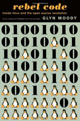 Rebel Code: Linux and the Open Source Revolution