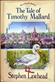 The Tale of Timothy Mallard (Riverbank Stories Two) (0745918360) by Lawhead, Steve