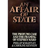 An Affair of State: The Profumo Case and the Framing of Stephen Ward by Knightley, Phillip, Kennedy, Caroline...