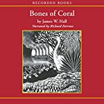 Bones of Coral | James Hall