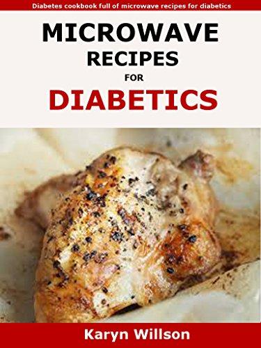 Microwave Recipes For Diabetics: Diabetes cookbook full of microwave recipes for diabetics