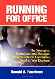 img - for Running for Office: The Strategies, Techniques and Messages Modern Political Candidates Need to Win Elections book / textbook / text book