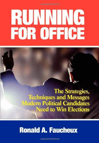 Running for Office: The Strategies, Techniques and...