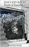 Dafydd Bach: Death of Innocence: The Aftermath (My Life of Autism and Aspergers Syndrome: Dafydd Tomos, Hyswain Book 2)