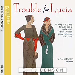 Trouble for Lucia | [E. F. Benson]