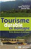 echange, troc Vincent Vlès, Sylvie Clarimont, Laurent Arcuset, Philippe Bachimon, Collectif - Tourisme durable en montagne : Entre discours et pratiques