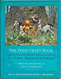 img - for The Pooh Craft Book inspired by Winnie-the-Pooh and The House at Pooh Corner by A. A. Milne, illustrations by E. H. Shepard ~ craft ideas and drawings book / textbook / text book