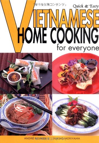Quick & Easy Vietnamese: Home Cooking for Everyone (Quick & Easy Cookbooks Series)