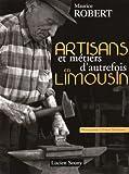 Artisans et métiers d'autrefois en Limousin