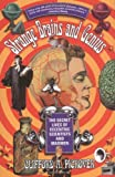 Strange Brains and Genius: The Secret Lives Of Eccentric Scientists And Madmen (0688168949) by Clifford A. Pickover