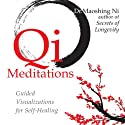 Qi Meditations: Guided Visualizations for Self-Healing  by Maoshing Ni