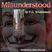 Misunderstood (       UNABRIDGED) by P.G. Wodehouse Narrated by Glenn Hascall