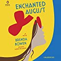 Enchanted August: A Novel Audiobook by Brenda Bowen Narrated by Sierra Boggess