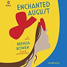 Enchanted August: A Novel (       UNABRIDGED) by Brenda Bowen Narrated by Sierra Boggess