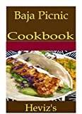 Search : Baja Picnic 101. Delicious, Nutritious, Low Budget, Mouth Watering Baja Picnic Cookbook