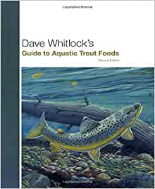 Whitlock S Guide To Aquatic Trout Foods By Dave Whitlock