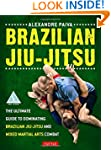 Brazilian Jiu-Jitsu: The Ultimate Gui...
