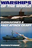 Warships of the World: Submarines and Fast Attack Craft Pt. 3 (0711009767) by Ireland, Bernard