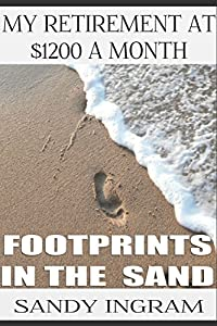 Footprints In the Sand My Retirement at $1200 Month from SIPublications