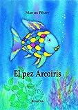 El pez Arcoíris (El pez Arcoíris 1)