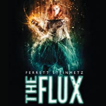 The Flux: Mancer Series, Book 2 (       UNABRIDGED) by Ferrett Steinmetz Narrated by Peter Brooke